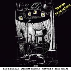 Jeu 12.12.2013 • Valérian Renault & Le Fil de l'Eau aux Enfants d'Solo • Soirée FrancoFans • Canal