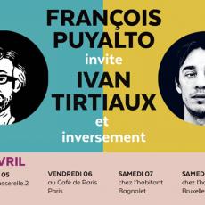 Du 04 au 15.04.2018 • François Puyalto invite Ivan Tirtiaux et inversement